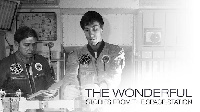 The Wonderful: Stories from the Space Station on Netflix USA